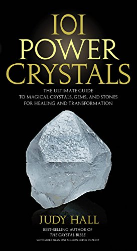 101 Power Crystals: The Ultimate Guide to Magical Crystals, Gems, and Stones for Healing and ...