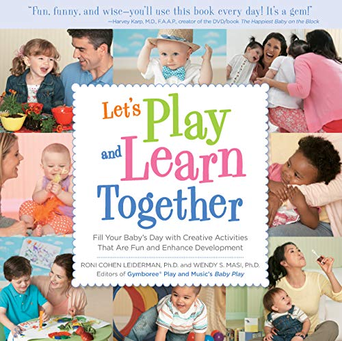 9781592334957: Let's Play and Learn Together: Fill Your Baby's Day with Creative Activities that are Super Fun and Enhance Development