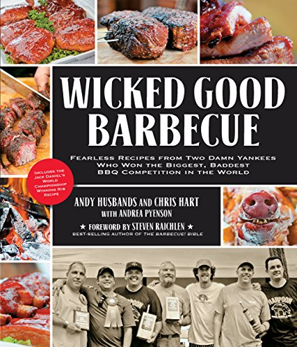 9781592334995: Wicked Good Barbecue: Fearless Recipes from Two Damn Yankees Who Have Won the Biggest, Baddest BBQ Competition in the World