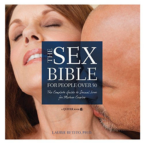 9781592335008: The Sex Bible For People Over 50: The Complete Guide to Sexual Love for Mature Couples