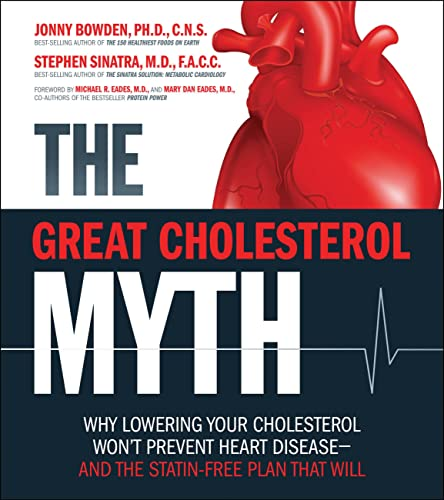 9781592335213: The Great Cholesterol Myth: Why Lowering Your Cholesterol Won't Prevent Heart Disease-and the Statin-Free Plan That Will