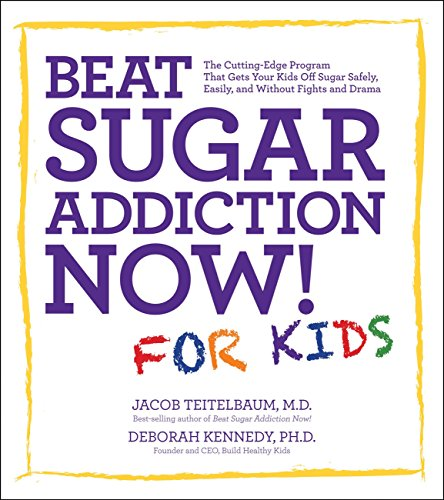 9781592335237: Beat Sugar Addiction Now! for Kids: The Cutting-Edge Program That Gets Kids Off Sugar Safely, Easily, and Without Fights and Drama