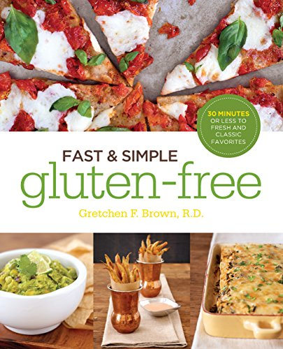 9781592335244: Fast and Simple Gluten-Free: 30 Minutes or Less to Fresh and Classic Favorites