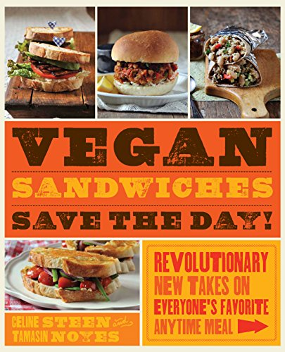 9781592335251: Vegan Sandwiches Save the Day!: Revolutionary New Takes on Everyone's Favorite Anytime Meal