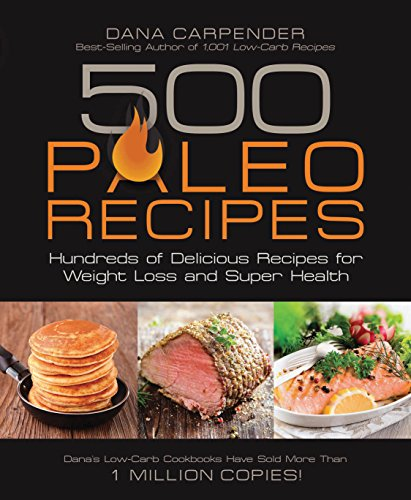 9781592335329: 500 Paleo Recipes: Hundreds of Delicious Recipes for Weight Loss and Super Health