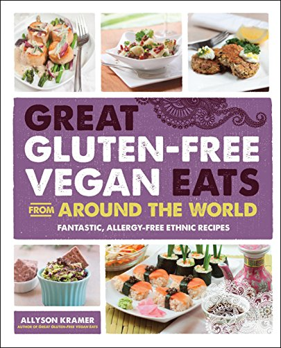 9781592335480: Great Gluten-Free Vegan Eats From Around the World: Fantastic, Allergy-Free Ethnic Recipes