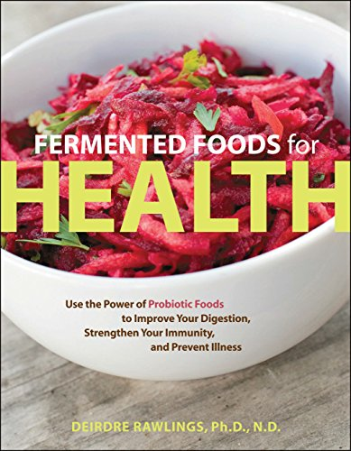 9781592335527: Fermented Foods for Health: Use the Power of Probiotic Foods to Improve Your Digestion, Strengthen Your Immunity, and Prevent Illness