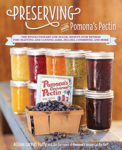 9781592335596: Preserving with Pomona's Pectin: The Revolutionary Low-Sugar, High-Flavor Method for Crafting and Canning Jams, Jellies, Conserves, and More