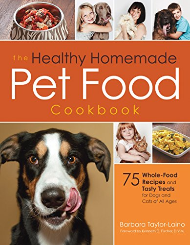 9781592335718: The Healthy Homemade Pet Food Cookbook: 75 Whole-Food Recipes and Tasty Treats for Dogs and Cats of All Ages