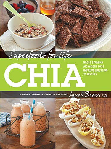 Superfoods for Life, Chia: Boone, Lauri