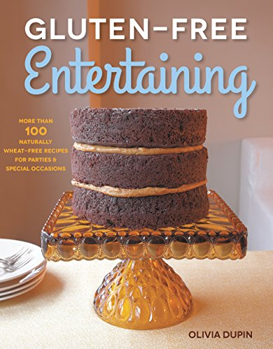 9781592335794: Gluten-Free Entertaining: More than 100 Naturally Wheat-Free Recipes for Parties and Special Occasions