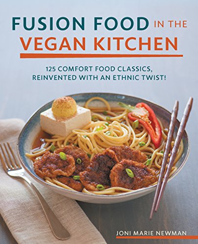 9781592335800: Fusion Food in the Vegan Kitchen: 125 Comfort Food Classics, Reinvented with an Ethnic Twist!
