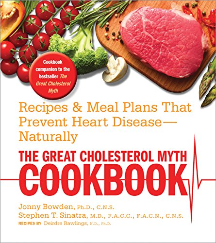 9781592335909: The Great Cholesterol Myth Cookbook: Recipes and Meal Plans That Prevent Heart Disease--Naturally