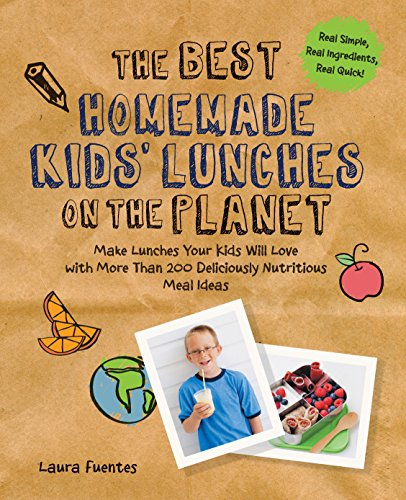 9781592336081: The Best Homemade Kids' Lunches on the Planet: Make Lunches Your Kids Will Love With More Than 200 Deliciously Nutritious Meal Ideas