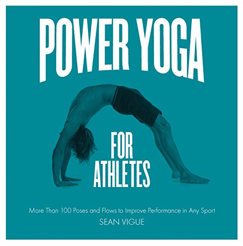 9781592336159: Power Yoga for Athletes: More than 100 Poses and Flows to Improve Performance in Any Sport