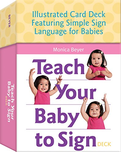 Teach Your Baby to Sign Deck: Illustrated Card Deck Featuring Simple Sign Language for Babies: ...