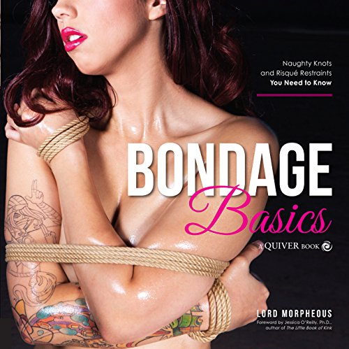 9781592336456: Bondage Basics: Naughty Knots and Risque Restraints You Need to Know