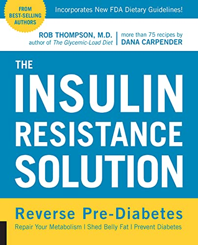 9781592336463: The Insulin Resistance Solution: Reverse Pre-Diabetes, Repair Your Metabolism, Shed Belly Fat, and Prevent Diabetes - with more than 75 recipes by Dana Carpender