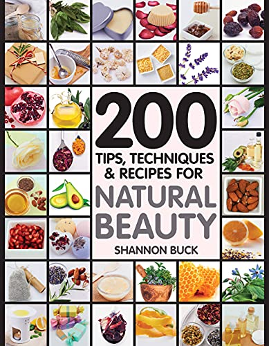 9781592336548: 200 Tips, Techniques, and Recipes for Natural Beauty