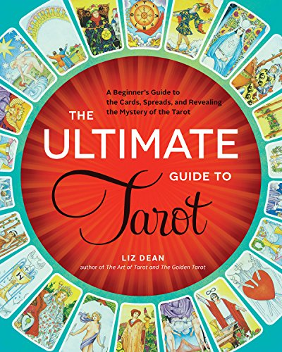 9781592336579: The Ultimate Guide to Tarot: A Beginner's Guide to the Cards, Spreads, and Revealing the Mystery of the Tarot.