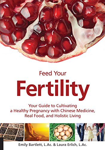 9781592336623: Feed Your Fertility: Your Guide to Cultivating a Healthy Pregnancy with Chinese Medicine, Real Food, and Holistic Living