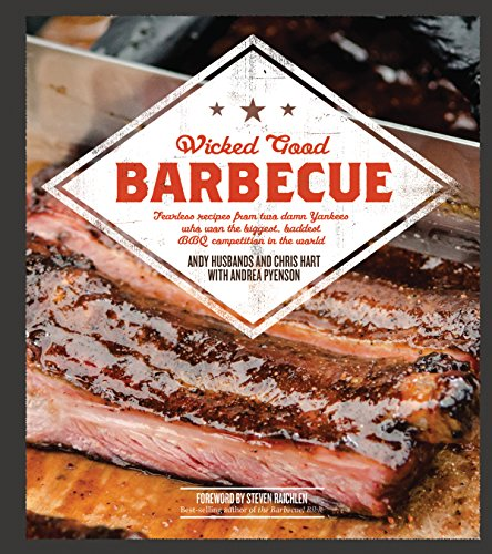 9781592336845: Wicked Good Barbecue: Fearless Recipes From Two Damn Yankees Who have Won the Biggest, Baddest BBQ Competition in the World