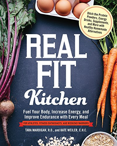 9781592336906: Real Fit Kitchen: Fuel Your Body, Improve Energy, and Increase Strength with Every Meal