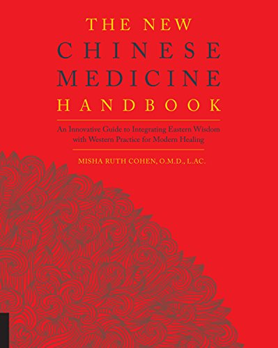9781592336937: The New Chinese Medicine Handbook: An Innovative Guide to Integrating Eastern Wisdom With Western Practice for Modern Healing