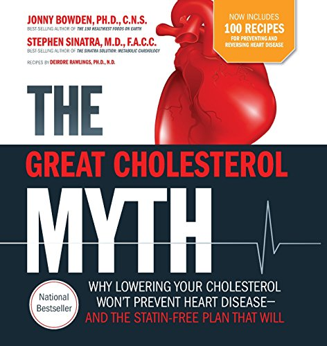 9781592337125: The Great Cholesterol Myth Now Includes 100 Recipes for Preventing and Reversing Heart Disease: Why Lowering Your Cholesterol Won't Prevent Heart Disease-and the Statin-Free Plan that Will