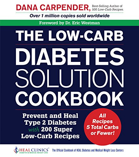 9781592337293: The Low-Carb Diabetes Solution Cookbook: Prevent and Heal Type 2 Diabetes with 200 Ultra Low-Carb Recipes - All Recipes 5 Total Carbs or Fewer!