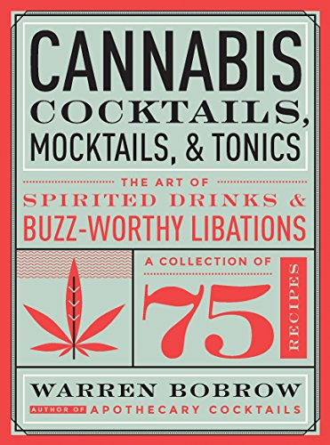 9781592337347: Cannabis Cocktails, Mocktails & Tonics: The Art of Spirited Drinks and Buzz-Worthy Libations