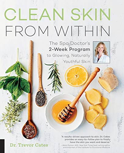 9781592337439: Clean Skin from Within: The Spa Doctor's Two-Week Program to Glowing, Naturally Youthful Skin