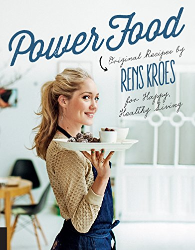 9781592337446: Power Food: Original Recipes by Rens Kroes for Happy Healthy Living