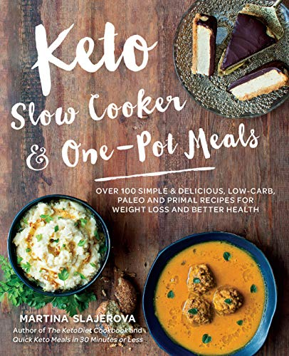 9781592337804: Keto Slow Cooker & One-Pot Meals: Over 100 Simple & Delicious Low-Carb, Paleo and Primal Recipes for Weight Loss and Better Health