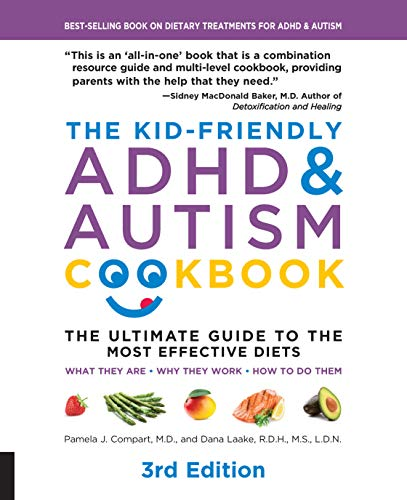 9781592338504: The Kid-Friendly ADHD & Autism Cookbook, 3rd edition: The Ultimate Guide to the Most Effective Diets -- What they are - Why they work - How to do them