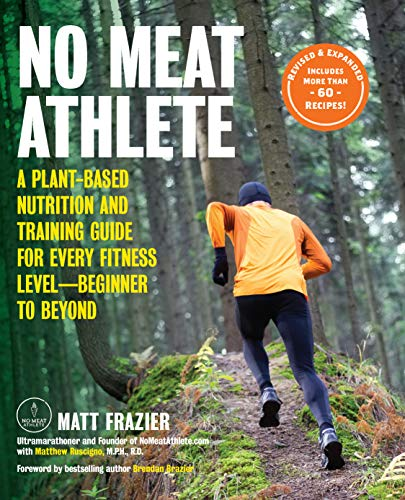 9781592338597: No Meat Athlete, Revised and Expanded: A Plant-Based Nutrition and Training Guide for Every Fitness Level―Beginner to Beyond [Includes More Than 60 Recipes!]