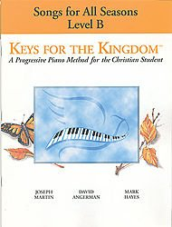 9781592350230: Songs For All Seasons: Level B (Keys for the Kingdom)