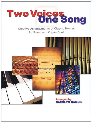 9781592351169: Two Voices One Song: Creative Arrangements of Classic Hymns for Piano and Organ Duet