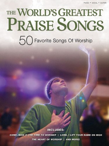 9781592351374: The World's Greatest Praise Songs: 50 Favorite Songs of Worship