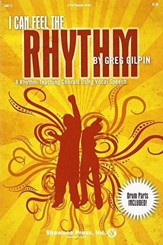 9781592351480: I Can Feel the Rhythm: (8 Rhythm-Teaching Chorals Using Vocal Speech)