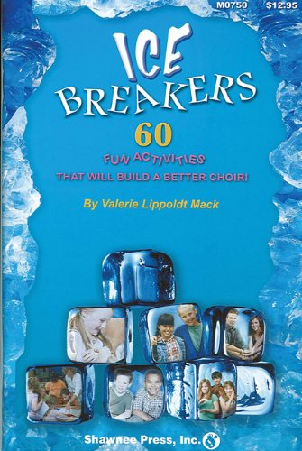 Ice Breakers: 60 Fun Activities to Build: Valerie Lippoldt Mack