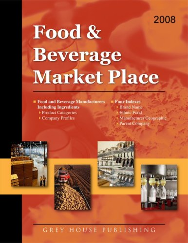 Food Beverage Market Place, Volume 1: Food Beverage Manufacturers, Product Categories, Company ...