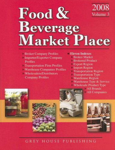 Food Beverage Market Place, Volume 3: Brokers, Importers and Exporters, Transportation Firms, ...