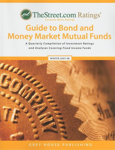TheStreet.com Ratings Guide to Bond and Money Market Mutual Funds: A Quarterly Compilation of ...