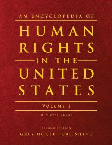 An Encyclopedia of Human Rights in The United States: Cartwright, Rita Cantos; Conde, H. Victor; ...