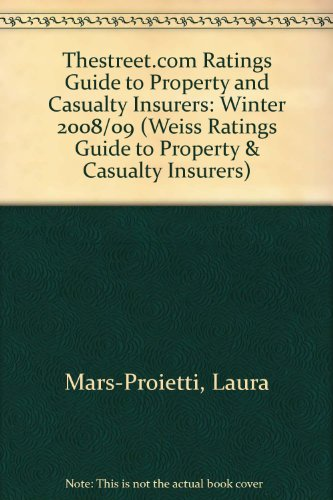Thestreet.com Ratings Guide to Property and Casualty Insurers: Winter 2008/09 (Weiss Ratings ...