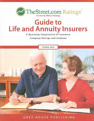 TheStreet.com Ratings Guide to Life and Annuity Insurers: A Quarterly Compilation of Insurance ...