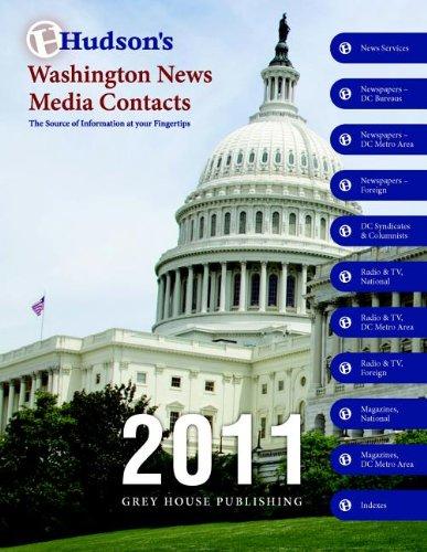 Hudson's Washington News Media Contacts Dir. 2011: Grey House Publishing
