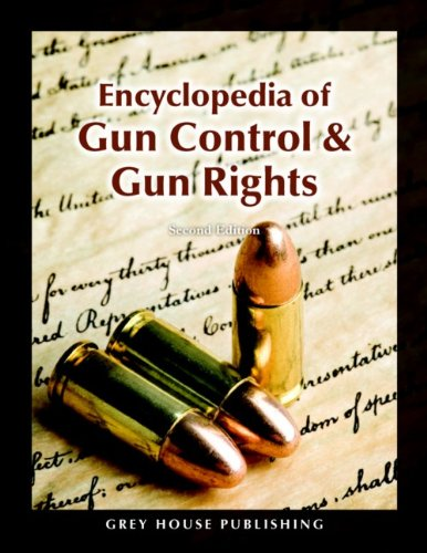 9781592376728: Encyclopedia of Gun Control & Gun Rights (2nd Edition)