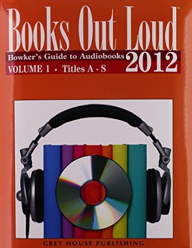 Books Out Loud 2012 : Bowker's Guide: Bowker, R. R.
